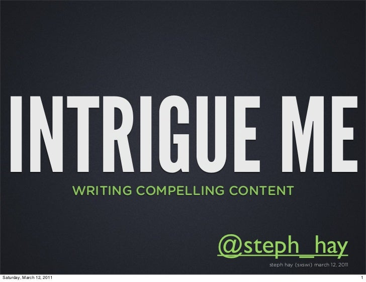 INTRIGUE ME               WRITING COMPELLING CONTENT                                           @steph_hay                 ...