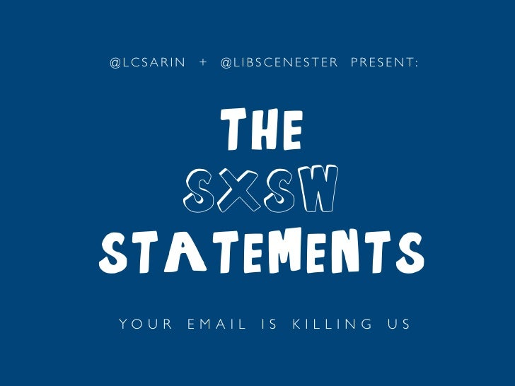 The SXSW Statements: Your Email is Killing Us