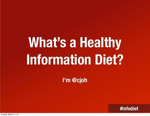Clay Johnson's Information Diet Slides from SXSW