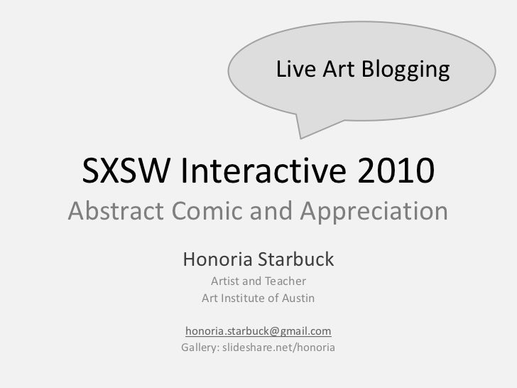 Live Art Blogging     SXSW Interactive 2010 Abstract Comic and Appreciation          Honoria Starbuck               Artist...