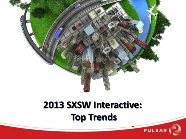 2013 SXSW Interactive: Top Trends