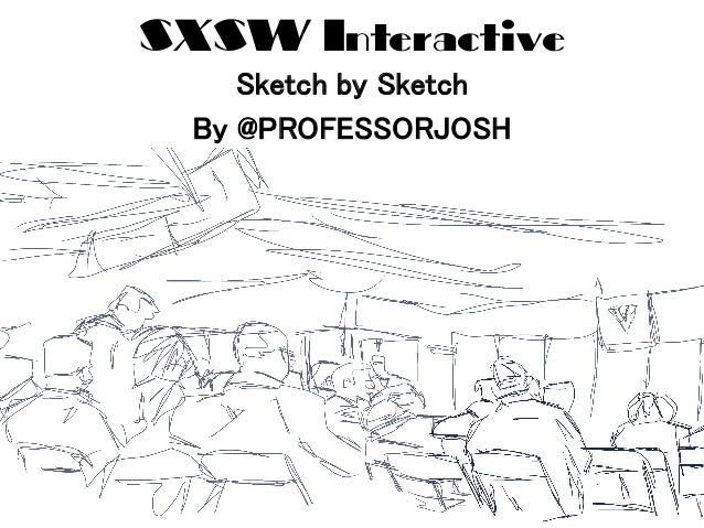 SXSW Interactive Sketch by Sketch
