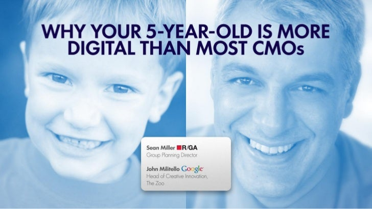 Why Your 5-Year Old is More Digital Than Most CMO's - SXSW 2012