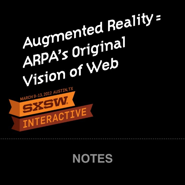 SXSW 2012: Augmented Reality = ARPA's Original Vision of Web