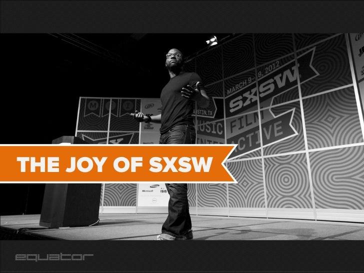 THE JOY OF SXSW