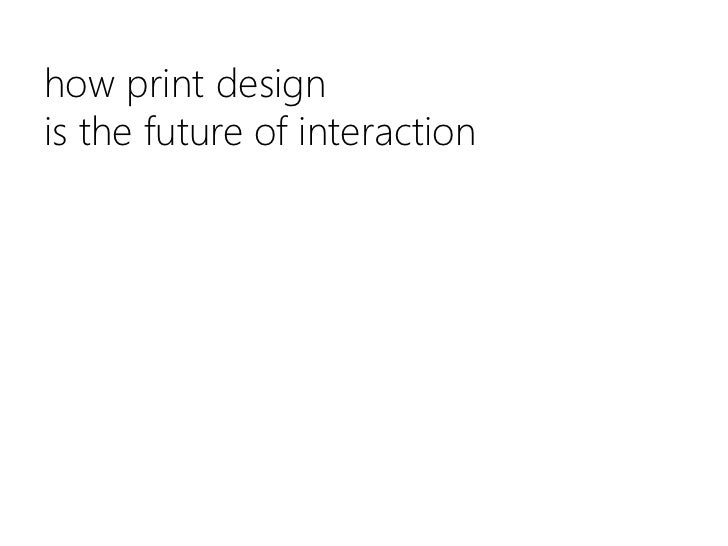 How Print Design is the Future of Interaction