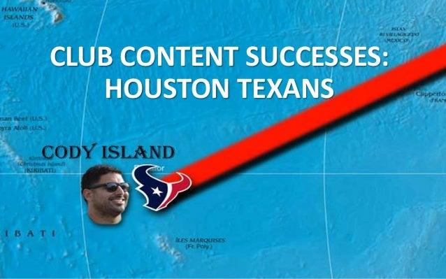 CLUB CONTENT SUCCESSES:   HOUSTON TEXANS