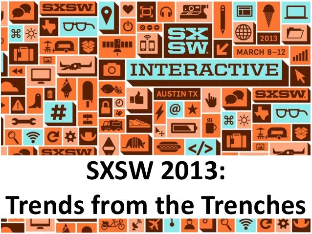 SXSW 2013:Trends from the Trenches
