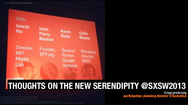 photo: http://instagram.com/p/WsWuzpvhuz/           THOUGHTS ON THE NEW SERENDIPITY @SXSW2013                             ...