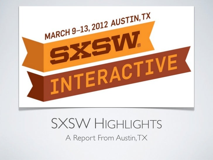 SXSW HIGHLIGHTS  A Report From Austin, TX