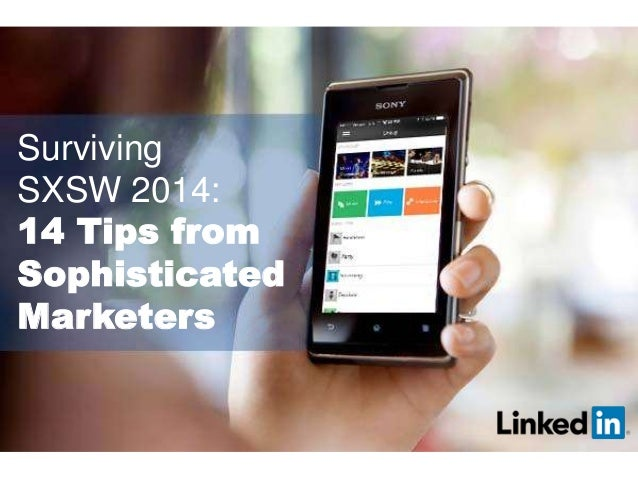 Surviving SXSW 2014: 14 Tips from Sophisticated Marketers