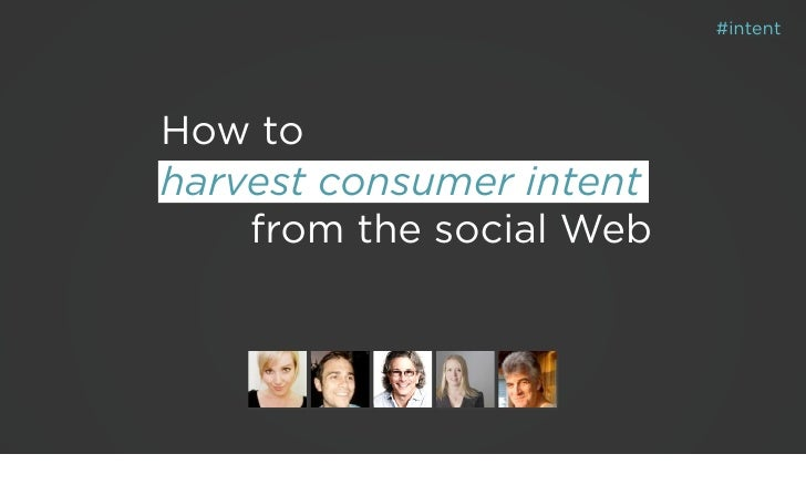 #intentHow toharvest consumer intent    from the social Web