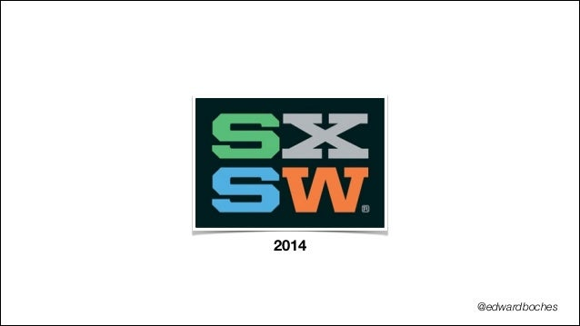 SxSW 2014 Trends, Observations, Predictions