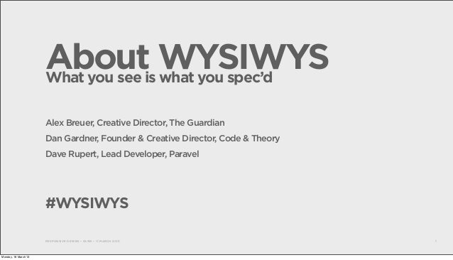 Aboutis WYSIWYS                      What you see what you spec'd                      Alex Breuer, Creative Director, The...