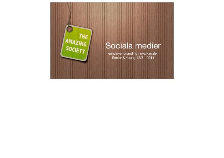 Sociala medieremployer branding i nya kanaler  Senior & Young 13/5 - 2011