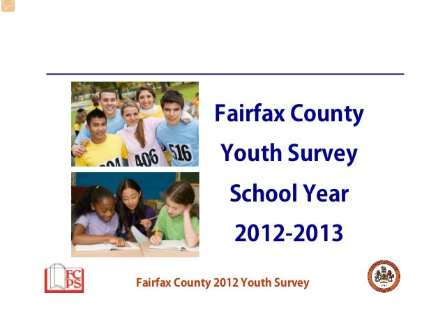 Fairfax County 2012 Youth Survey Fairfax County Youth Survey School Year 2012-2013