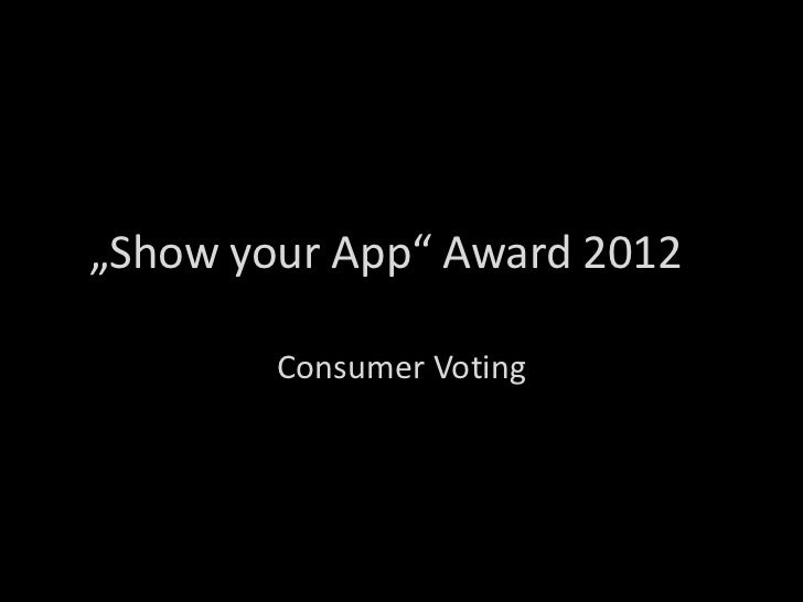 """Show your App"" Award 2012        Consumer Voting"