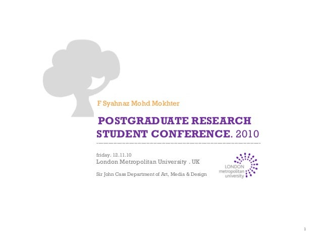 F Syahnaz Mohd Mokhter POSTGRADUATE RESEARCH STUDENT CONFERENCE. 2010 ----------------------------------------------------...