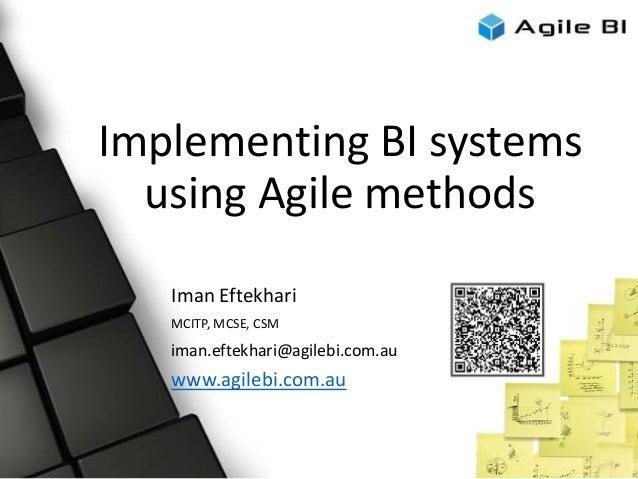 Implementing BI systemsusing Agile methodsIman EftekhariMCITP, MCSE, CSMiman.eftekhari@agilebi.com.auwww.agilebi.com.au