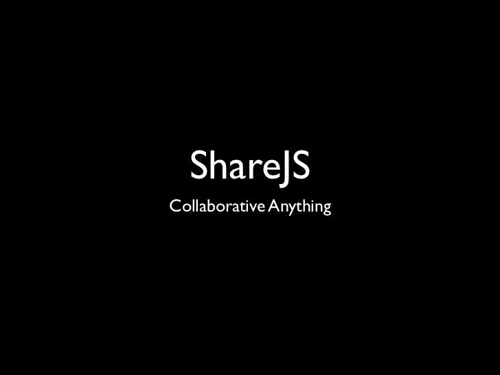 ShareJSCollaborative Anything