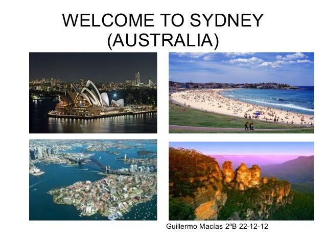 WELCOME TO SYDNEY   (AUSTRALIA)        Guillermo Macías 2ºB 22-12-12