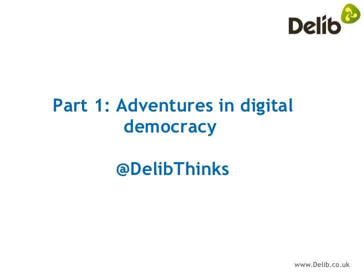 Part 1: Adventures in digital democracy  @DelibThinks