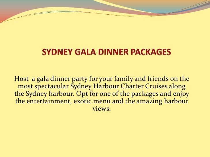 Host a gala dinner party for your family and friends on the most spectacular Sydney Harbour Charter Cruises alongthe Sydne...