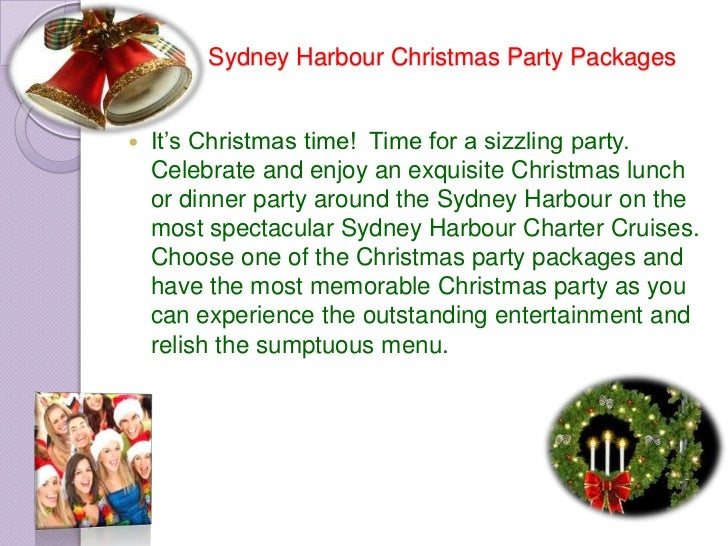Sydney Harbour Christmas Party Packages   It's Christmas time! Time for a sizzling party.    Celebrate and enjoy an exqui...