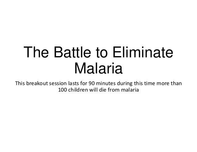 The Battle to Eliminate Malaria Part 2 of 2