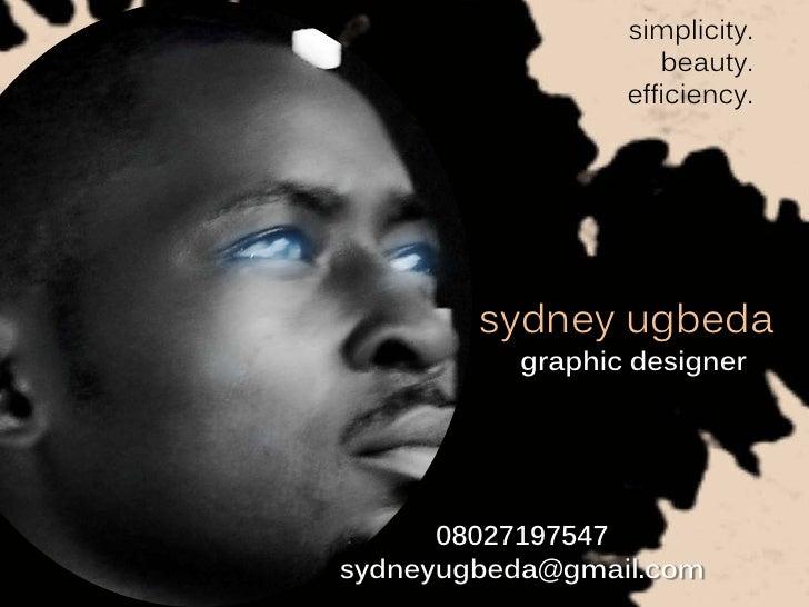 simplicity.                     beauty.                  efficiency.             sydney ugbeda           graphic designer ...