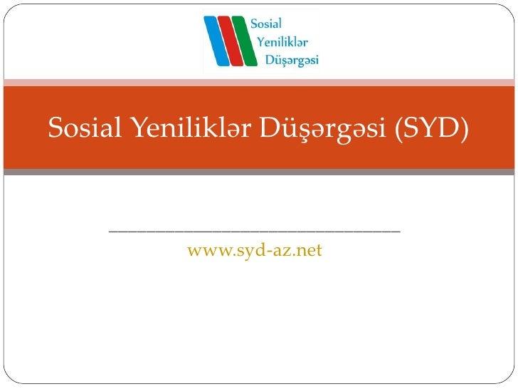 _______________________________ www.syd-az.net Sosial Yenilikl ər Düşərgəsi (SYD)