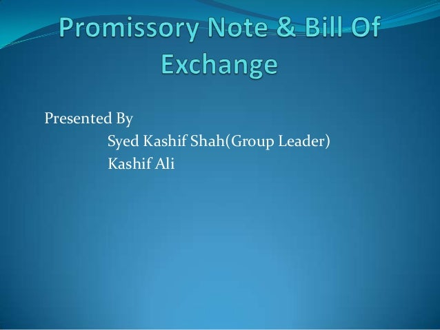 Promissory Note & Bill of Exchange