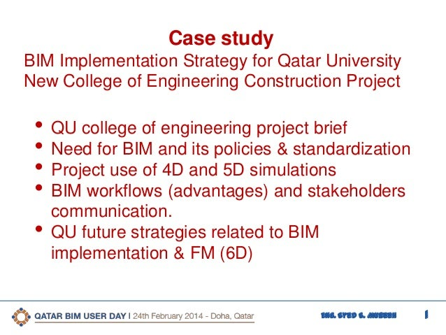 1Eng. Syed S. Mubeen Case study BIM Implementation Strategy for Qatar University New College of Engineering Construction P...