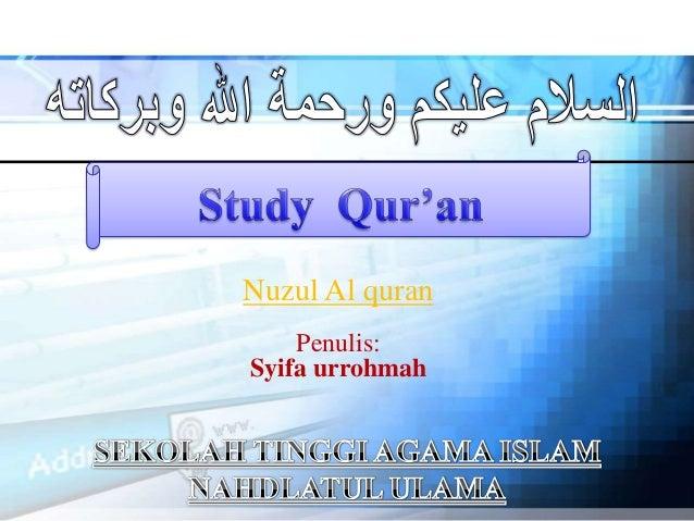 Nuzul Al quran Penulis: Syifa urrohmah