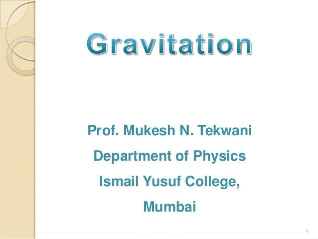 Prof. Mukesh N. Tekwani Department of Physics  Ismail Yusuf College, Mumbai 1
