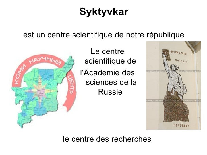 Syktyvkarest un centre scientifique de notre république                    Le centre                  scientifique de     ...