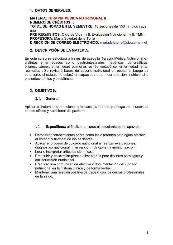 1. DATOS GENERALES:   MATERIA: TERAPIA MEDICA NUTRICIONAL II   NÚMERO DE CRÉDITOS: 3   TOTAL DE HORAS EN EL SEMESTRE: 16 s...