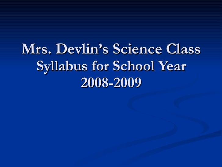 Mrs. Devlin's Science Class Syllabus for School Year 2008-2009