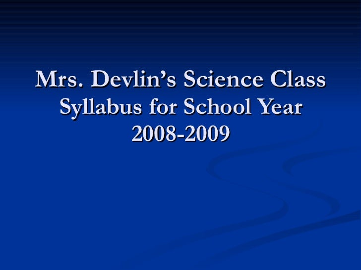 Mrs. Devlin's Science Class Syllabus 2008