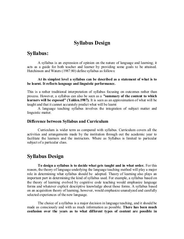 Syllabus DesignSyllabus:       A syllabus is an expression of opinion on the nature of language and learning; itacts as a ...