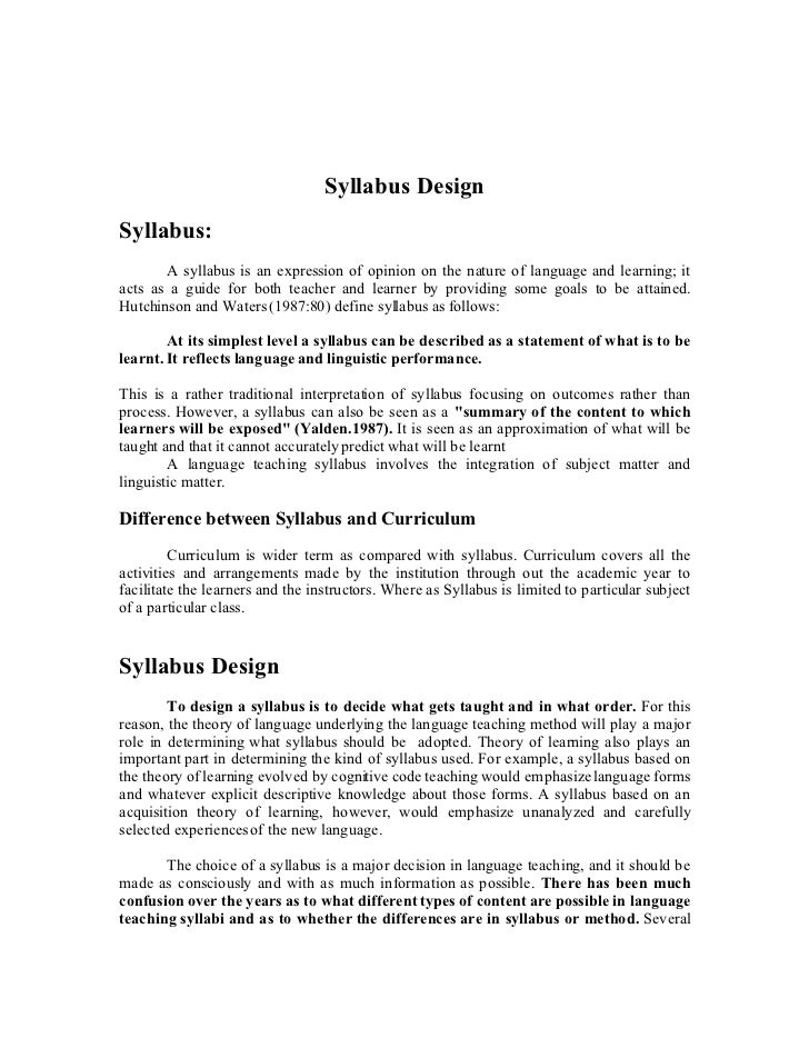 Syllabus Design Syllabus:        A syllabus is an expression of opinion on the nature of language and learning; it acts as...