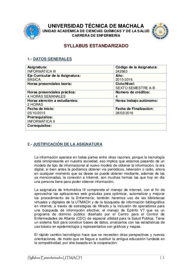 Syllabus Estandarizado-UTMACH   1 UNIVERSIDAD TÉCNICA DE MACHALA UNIDAD ACADÉMICA DE CIENCIAS QUÍMICAS Y DE LA SALUD CARRE...