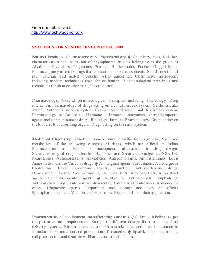 For more details visit:http://www.ashwagandha.tkSYLLABUS FOR SENIOR LEVEL NLPTSE 2009Natural Products: Pharmacognosy & Phy...