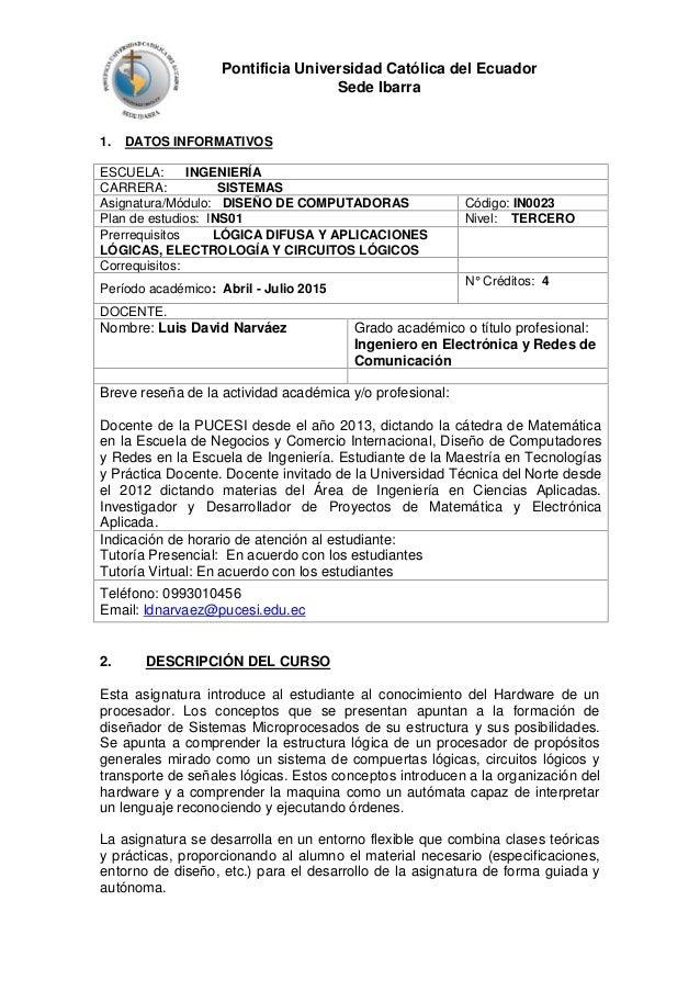 Pontificia Universidad Católica del Ecuador Sede Ibarra 1. DATOS INFORMATIVOS ESCUELA: INGENIERÍA CARRERA: SISTEMAS Asigna...