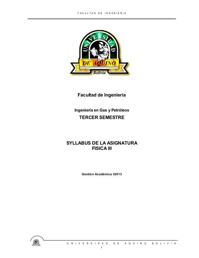 FACULTAD DE INGENIERIA  Facultad de Ingeniería Ingeniería en Gas y Petróleos  TERCER SEMESTRE  SYLLABUS DE LA ASIGNATURA F...