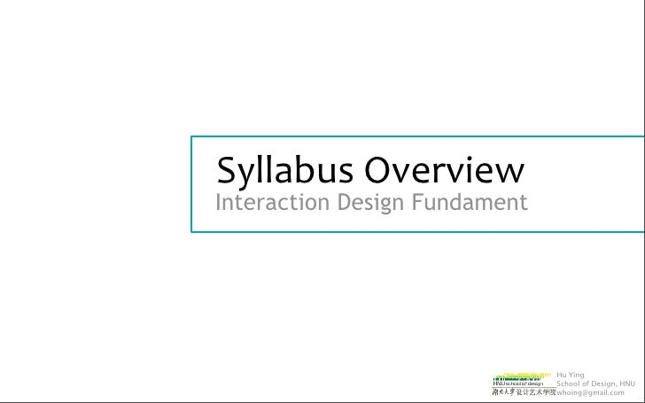 Syllabus Overview Interaction Design Fundament                                    Hu Ying                                S...