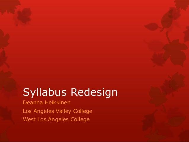 Syllabus Redesign Deanna Heikkinen Los Angeles Valley College  West Los Angeles College