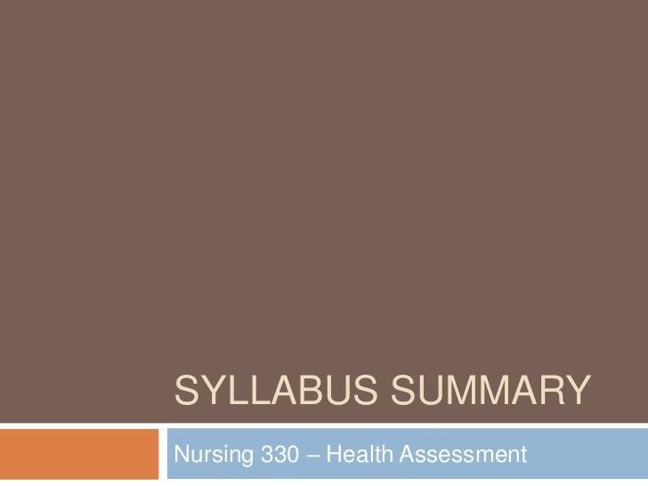 Syllabus Summary<br />Nursing 330 – Health Assessment <br />