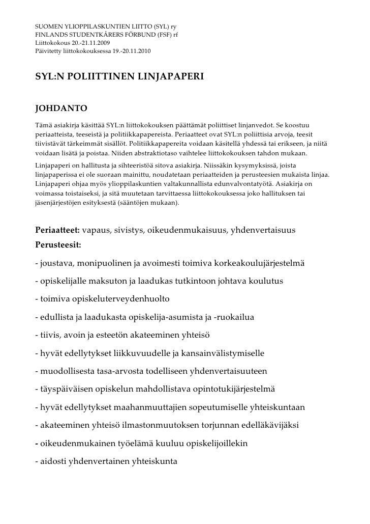 SUOMEN YLIOPPILASKUNTIEN LIITTO (SYL) ryFINLANDS STUDENTKÅRERS FÖRBUND (FSF) rfLiittokokous 20.-21.11.2009Päivitetty liitt...