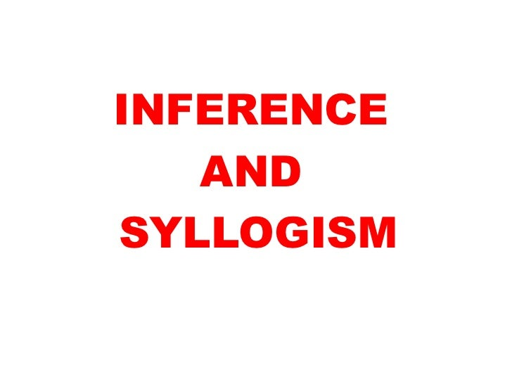 INFERENCE   ANDSYLLOGISM
